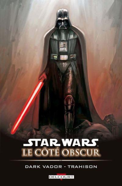 Star Wars - Le Côté obscur T11 - Dark Vador - Trahison - 9782756038377 - 9,99 €