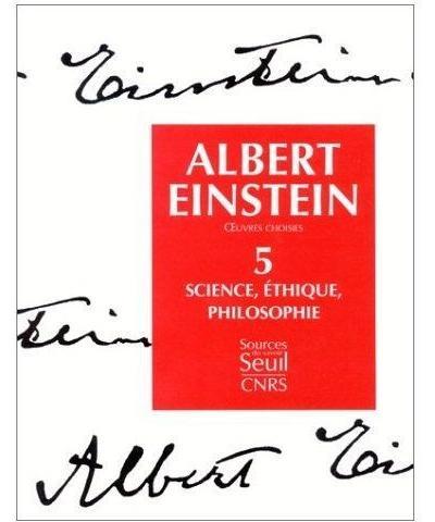 Oeuvres choisies. Science, Ethique, Philosophie