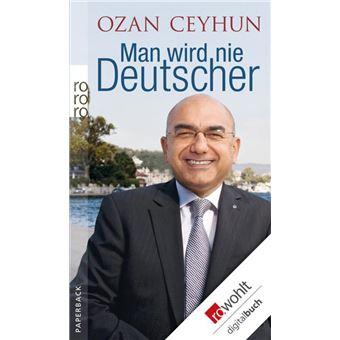 Bildergebnis für Man wird nie Deutscher Ozan Ceyhun