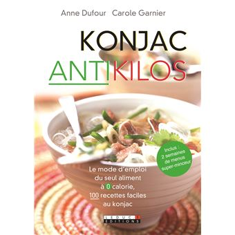 Konjac anti-kilos - broché - Anne Dufour, Carole Garnier