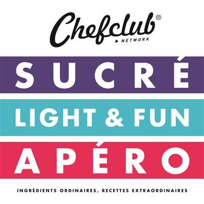 ever popular discount shop authentic Chefclub Network Sucré, Light et fun, Apéro