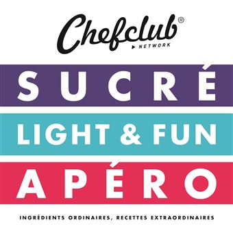 Chefclub Network Sucre Light Et Fun Apero