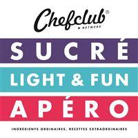 Chefclub Network Sucré, Light et fun, Apéro