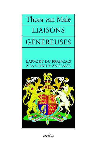 Les Liaisons généreuses. L'apport du français à la langue anglaise