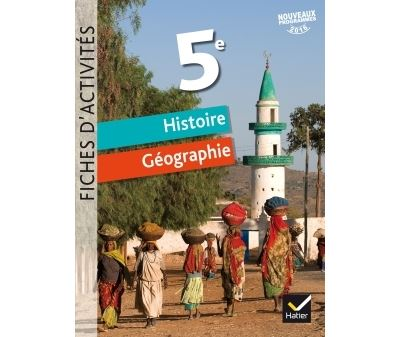 Fiches d'activités - Histoire-Géographie 5e Éd. 2017