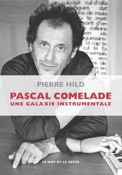 Pascal comelade - une galaxie instrumentale