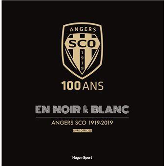 Angers Sco 100 Ans En Noir Blanc 1919 2019 Livre Officiel