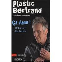 Ca plane ! - Plastic Bertrand,Olivier Monssens