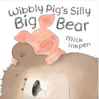 WIBBLY PIG'S SILLY BIG BEAR