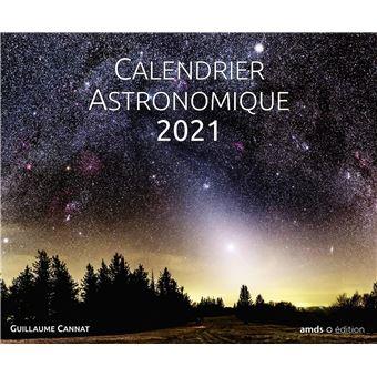 Calendrier astronomique 2021   broché   Guillaume Cannat   Achat