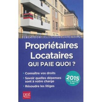 Proprietaires Locataires Qui Paie Quoi Edition 2015 Broche Patricia Gendrey Sylvie Dibos Lacroux Achat Livre Fnac