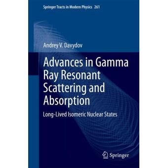 Advances in gamma ray resonant scattering and absorption