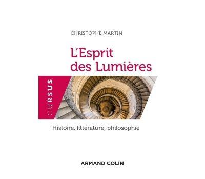 L'Esprit des Lumières - Histoire, littérature, philosophie