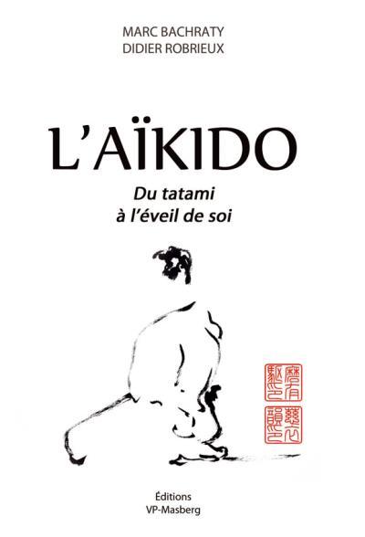 L'Aïkido - Du tatami à l'éveil de soi