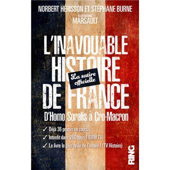L Inavouable Histoire De France La Satire Officielle