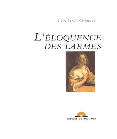 L Eloquence Des Larmes Broche Jean Loup Charvet Achat Livre Fnac