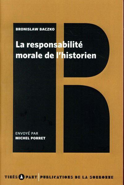 Responsabilite morale de l historien