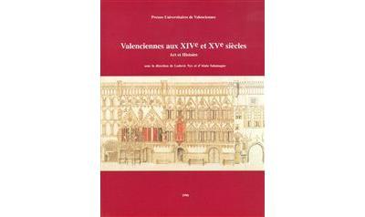 Valenciennes aux XIVe et XVe siècles