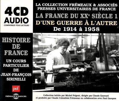 La France du XXème siècle, 1914 à 1958 : un cours particulier de Jean-François Sirinelli