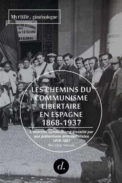 https://static.fnac-static.com/multimedia/Images/FR/NR/ed/b0/9a/10137837/1507-1/tsp20180607080751/Les-chemins-du-communisme-libertaire-en-Espagne.jpg