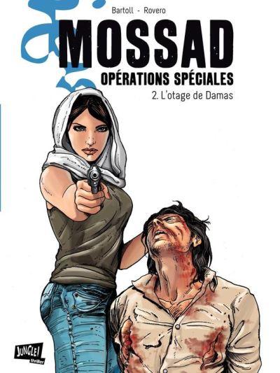 Mossad Opérations spéciales - Tome 2 - L'Otage de Damas - 9782822201810 - 5,99 €