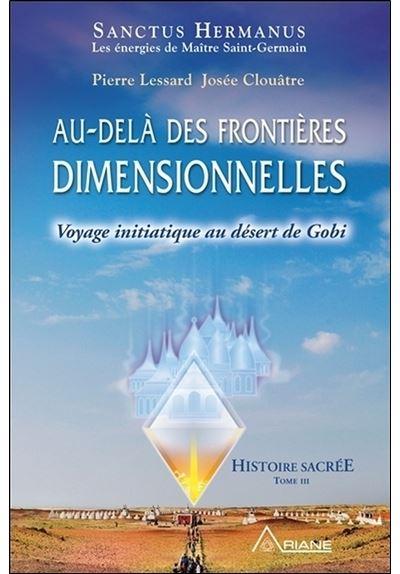 Au-delà des frontières dimensionnelles - Voyage initiatique au désert de Gobi - Histoire sacrée