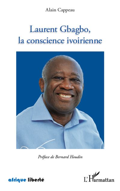 Laurent Gbagbo, la conscience ivoirienne