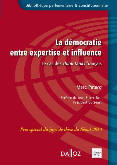 La démocratie entre expertise et influence. Le cas des think tanks français (1979-2012) - 1re éditio