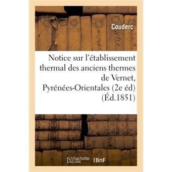 Notice sur l'établissement thermal des anciens thermes de Vernet Pyrénées-Orientales, 2e édition
