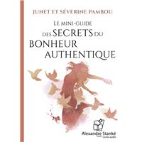 Le mini-guide des secrets du bonheur authentique