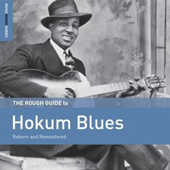 The Rough Guide to Hokum Blues Reborn and Remastered