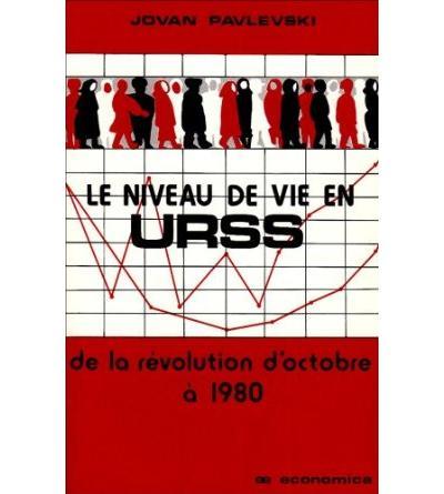 Le Niveau de vie en U.R.S.S. de la révolution d'Octobre à 1980