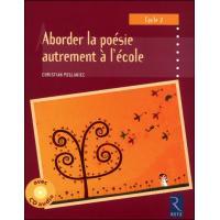 Aborder la poésie autrement à l'école (+ CD audio)