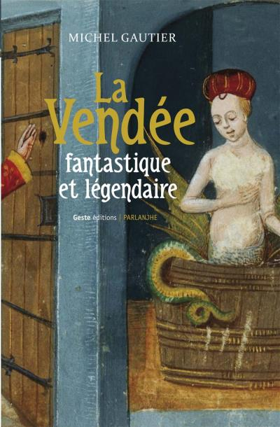 La Vendée fantastique et légendaire
