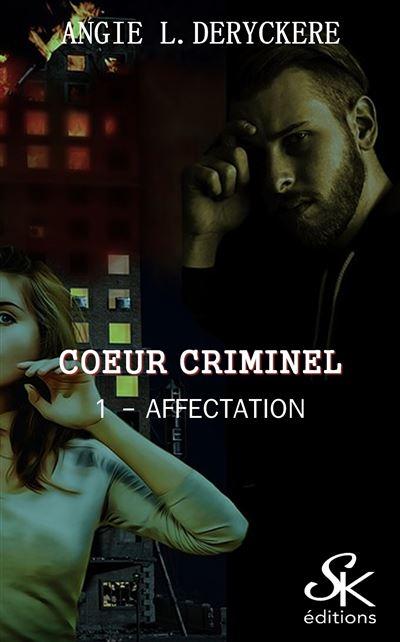 Coeur criminel 1 : Affectation