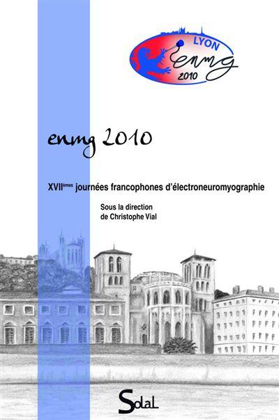 ENMG 2010 XVIIEME Journées francophones d'électroneuromyographie