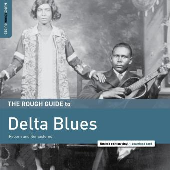 DELTA BLUES REBORN AND REMASTERED. THE ROUGH GUIDE