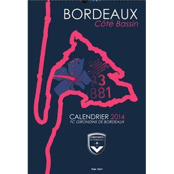 Calendrier Des Girondins De Bordeaux.Calendrier Mural Fc Girondins De Bordeaux 2014