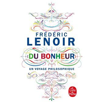 Frédéric Lenoir - Du bonheur, un voyage philosophique