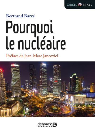 Pourquoi le nucléaire - 9782807307063 - 8,99 €
