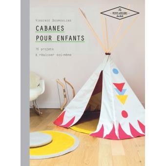 Cabanes Pour Enfants 15 Projets A Realiser Soi Meme Cartonne
