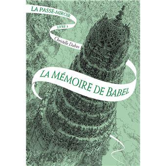 La Passe-miroirLa mémoire de Babel