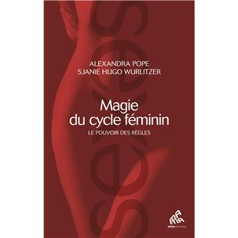 Magie du cycle feminin le pouvoir sauvage des regles