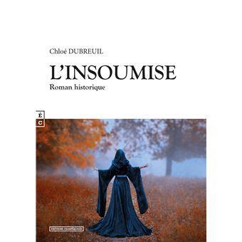 L'insoumise - broché - Chloé Dubreuil - Achat Livre | fnac