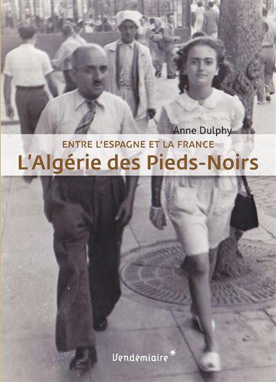 Les algerie des pieds-noirs