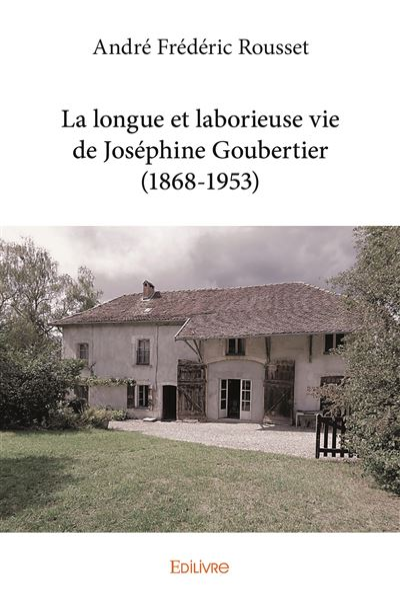 La longue et laborieuse vie de Joséphine Goubertier