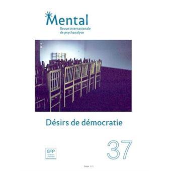 Mental,37:desir de democratie
