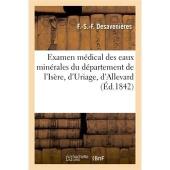 Examen médical des eaux minérales du département de l'Isère, d'Uriage, d'Allevard