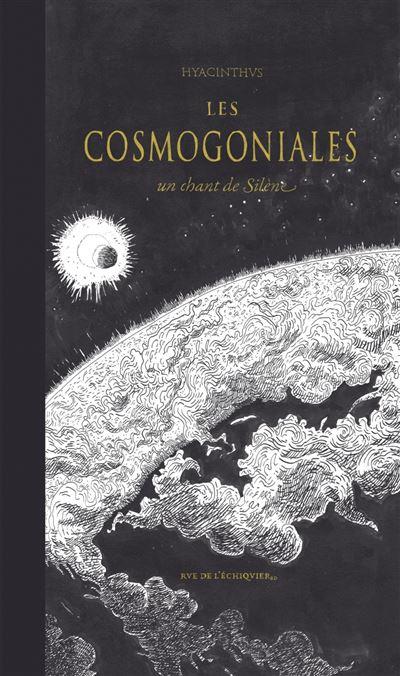 Les Cosmogoniales, Un Chant de Silène