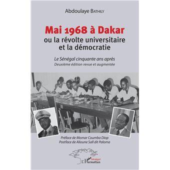 Mai 1968 a dakar ou la revolte universitaire et la democrati